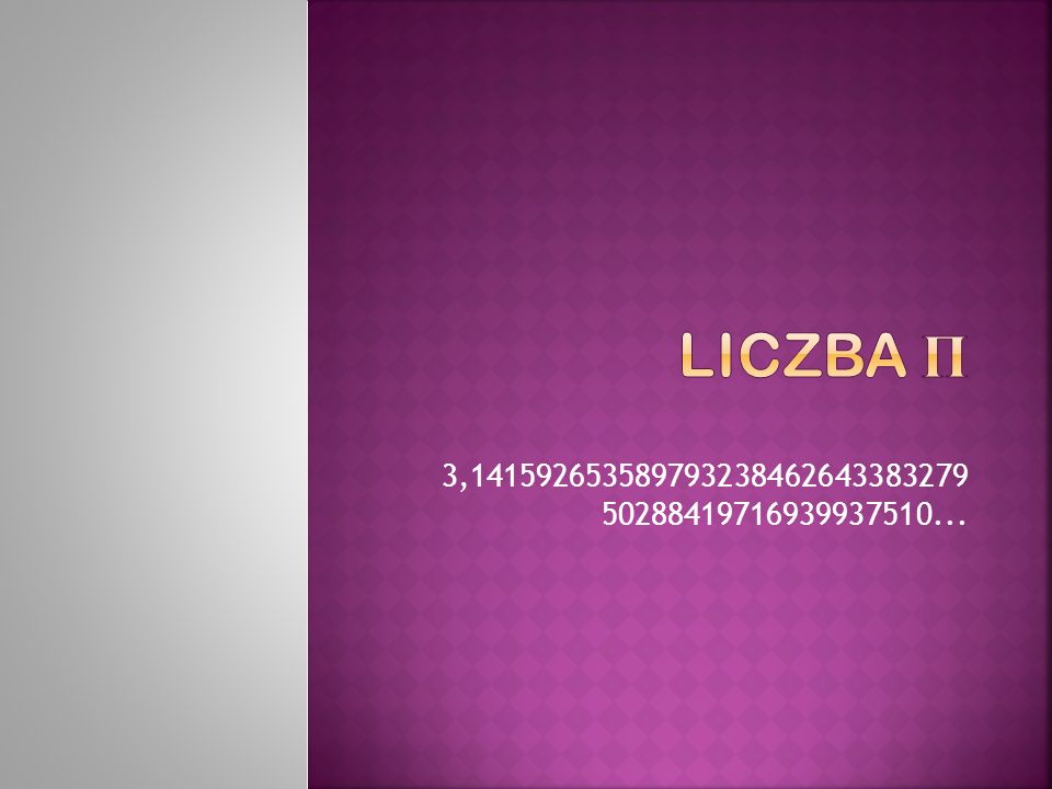 Liczba π 3,141592653589793238462643383279 50288419716939937510...