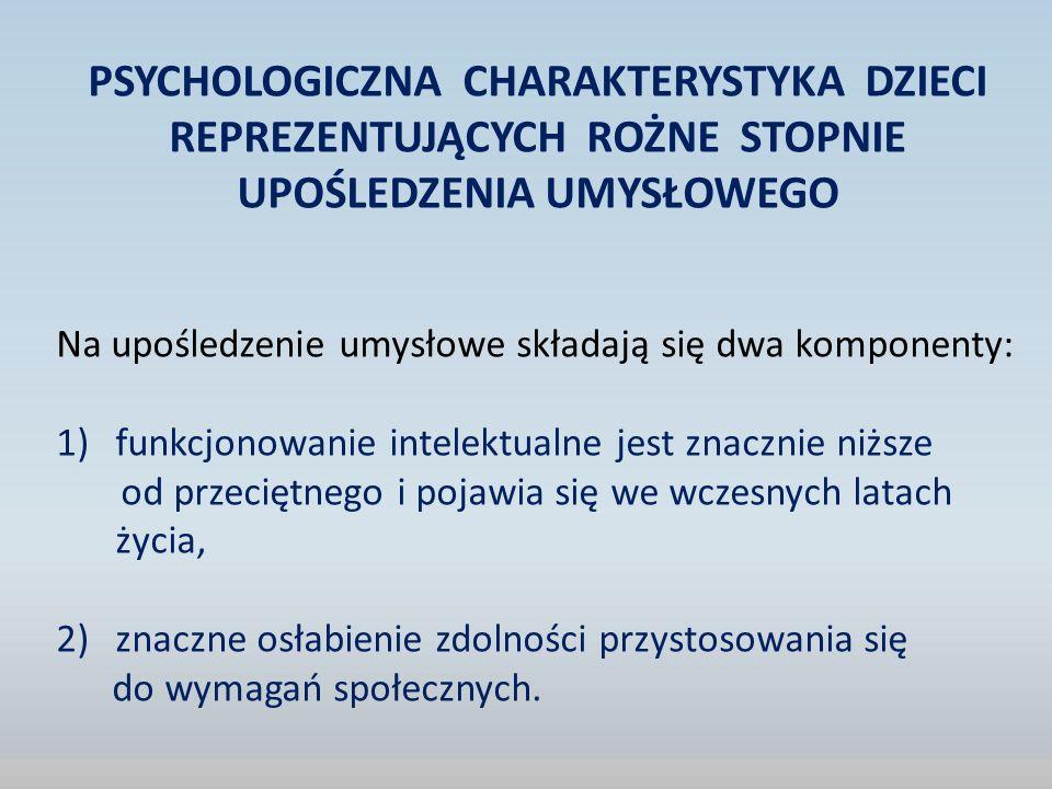 PSYCHOLOGICZNA CHARAKTERYSTYKA DZIECI REPREZENTUJĄCYCH ROŻNE STOPNIE