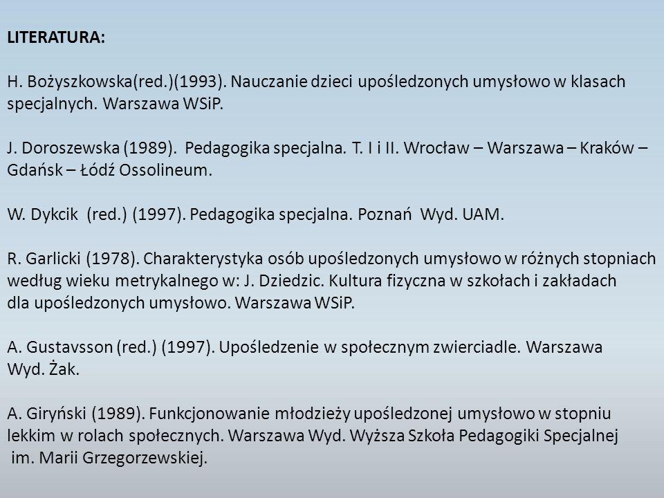 W. Dykcik (red.) (1997). Pedagogika specjalna. Poznań Wyd. UAM.