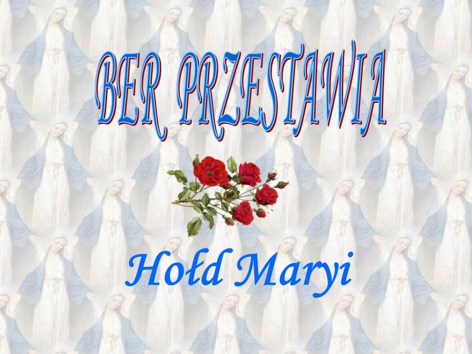 BER PRZESTAWIA Hołd Maryi