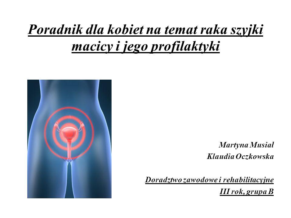 Poradnik dla kobiet na temat raka szyjki macicy i jego profilaktyki