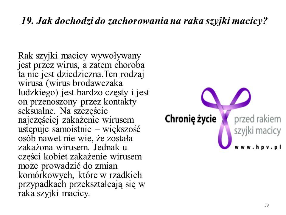 19. Jak dochodzi do zachorowania na raka szyjki macicy