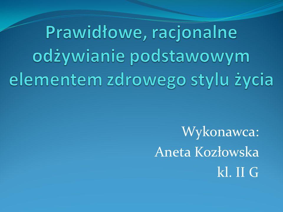 Wykonawca: Aneta Kozłowska kl. II G