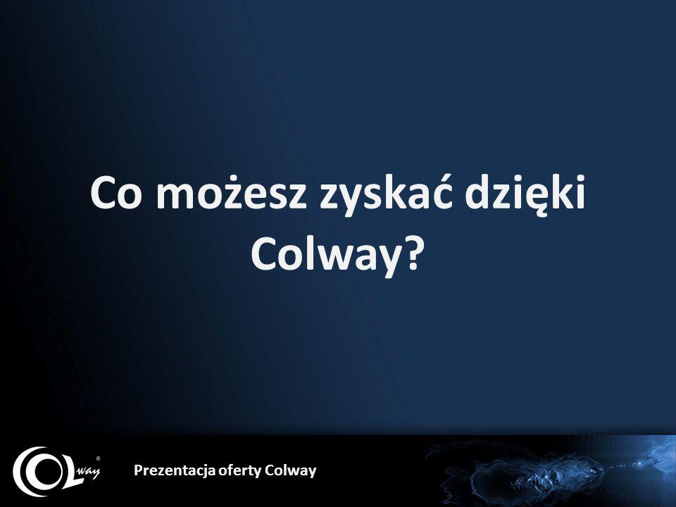 Co możesz zyskać dzięki Colway