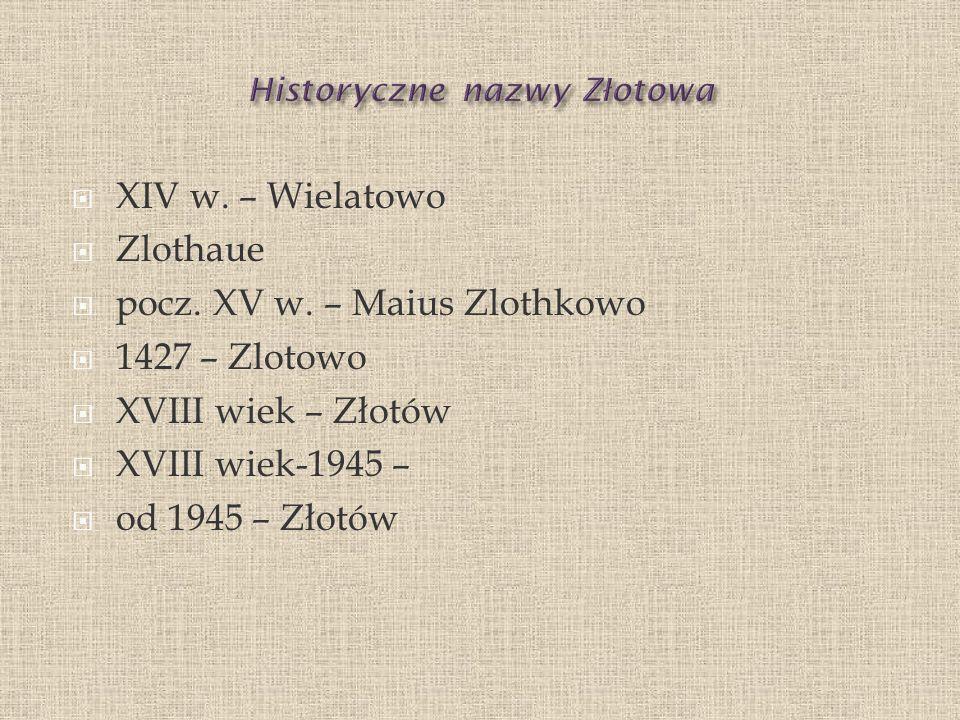 Historyczne nazwy Złotowa