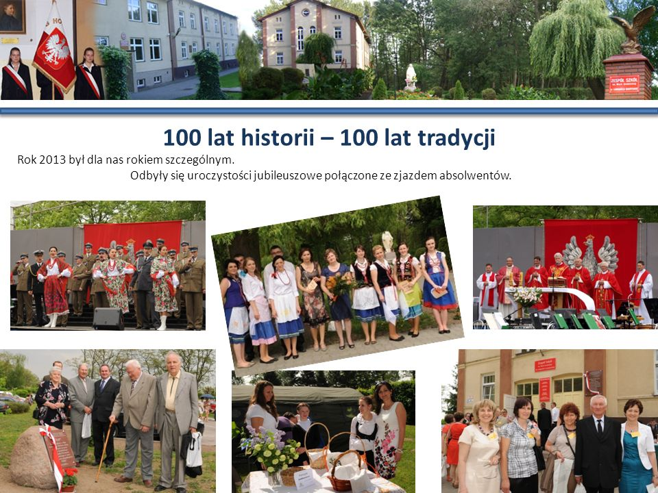 100 lat historii – 100 lat tradycji