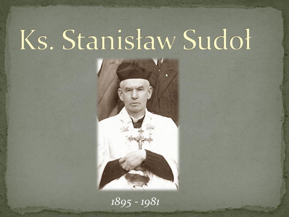 Ks. Stanisław Sudoł 1895 - 1981