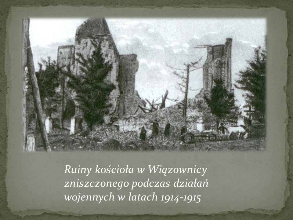 Ruiny kościoła w Wiązownicy zniszczonego podczas działań wojennych w latach 1914-1915