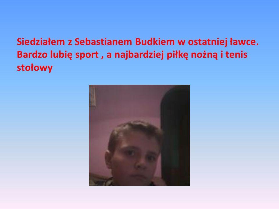 Siedziałem z Sebastianem Budkiem w ostatniej ławce