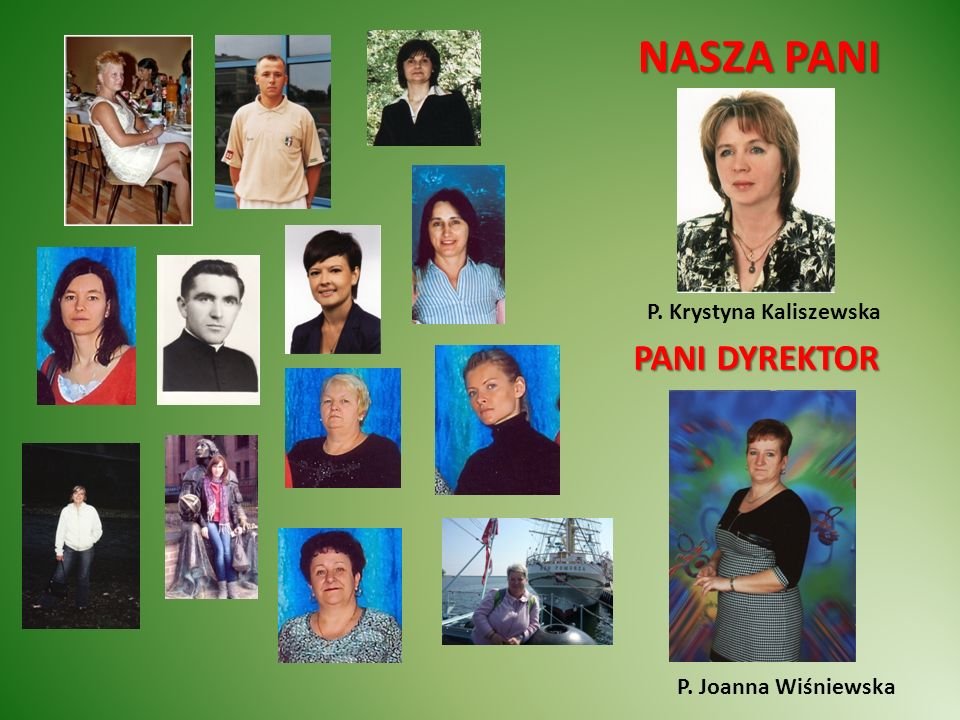 NASZA PANI P. Krystyna Kaliszewska PANI DYREKTOR P. Joanna Wiśniewska