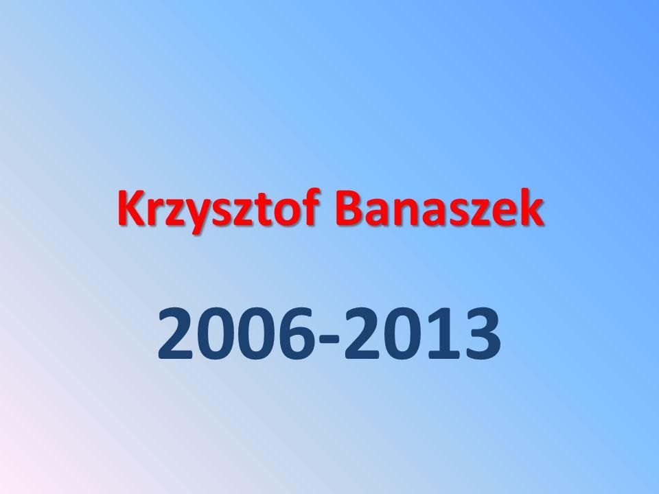 Krzysztof Banaszek 2006-2013
