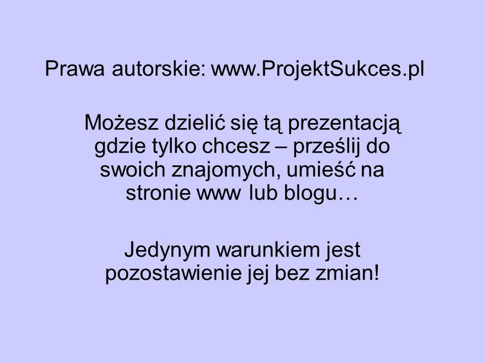 Prawa autorskie: www.ProjektSukces.pl