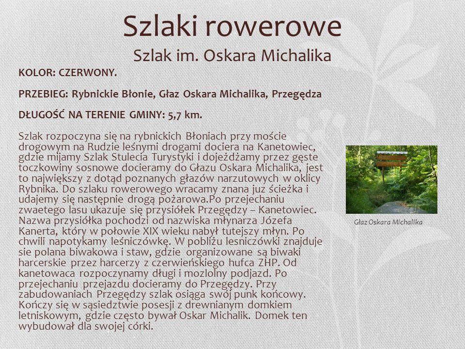Szlaki rowerowe Szlak im. Oskara Michalika