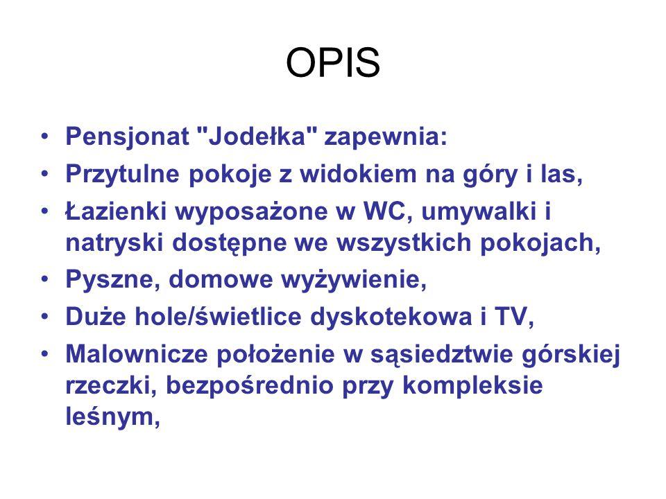 OPIS Pensjonat Jodełka zapewnia: