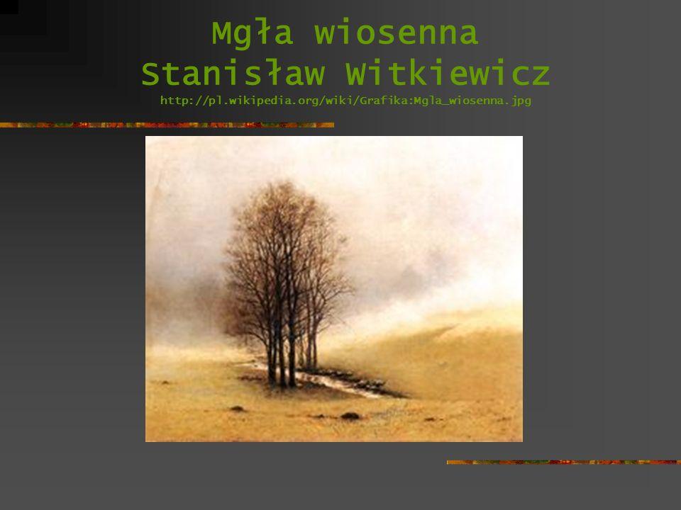 Mgła wiosenna Stanisław Witkiewicz http://pl. wikipedia