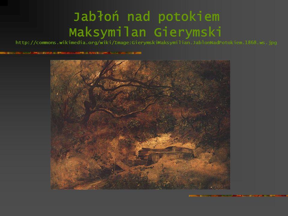Jabłoń nad potokiem Maksymilan Gierymski http://commons. wikimedia