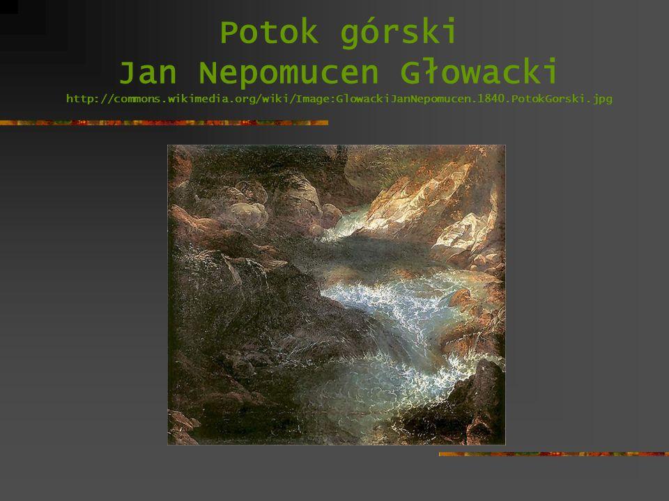 Potok górski Jan Nepomucen Głowacki http://commons. wikimedia