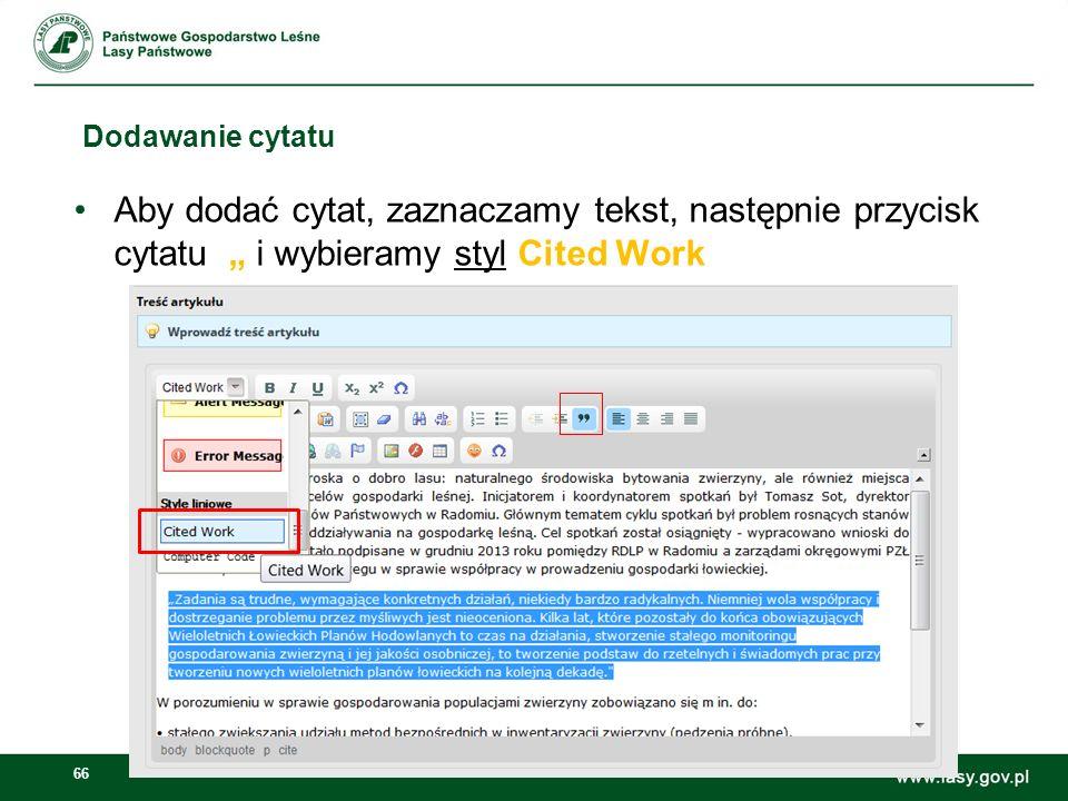 """Dodawanie cytatu Aby dodać cytat, zaznaczamy tekst, następnie przycisk cytatu """" i wybieramy styl Cited Work."""