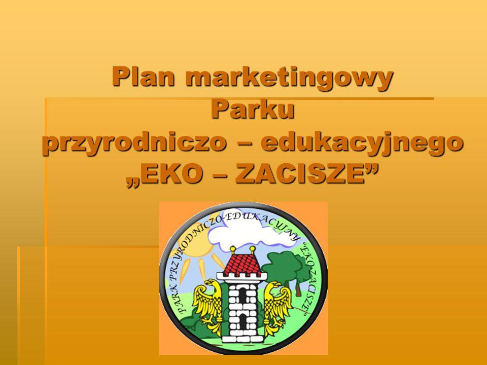 """Plan marketingowy Parku przyrodniczo – edukacyjnego """"EKO – ZACISZE"""