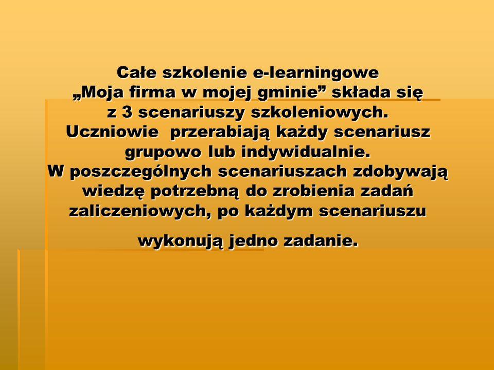 """Całe szkolenie e-learningowe """"Moja firma w mojej gminie składa się z 3 scenariuszy szkoleniowych."""
