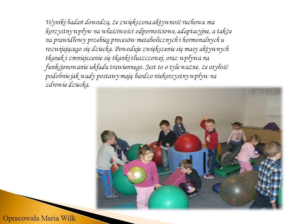 Wyniki badań dowodzą, że zwiększona aktywność ruchowa ma korzystny wpływ na właściwości odpornościowe, adaptacyjne, a także na prawidłowy przebieg procesów metabolicznych i hormonalnych u rozwijającego się dziecka. Powoduje zwiększenie się masy aktywnych tkanek i zmniejszenie się tkanki tłuszczowej, oraz wpływa na funkcjonowanie układu trawiennego. Jest to o tyle ważne, że otyłość podobnie jak wady postawy mają bardzo niekorzystny wpływ na zdrowie dziecka.