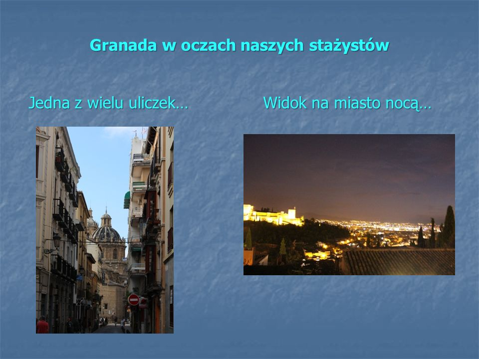 Granada w oczach naszych stażystów