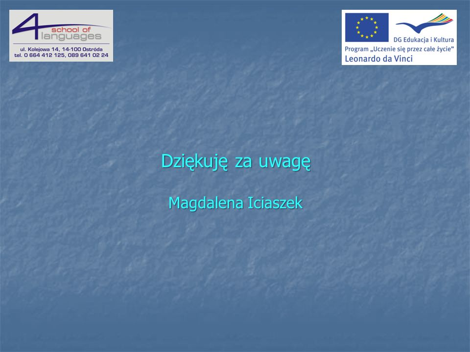 Dziękuję za uwagę Magdalena Iciaszek