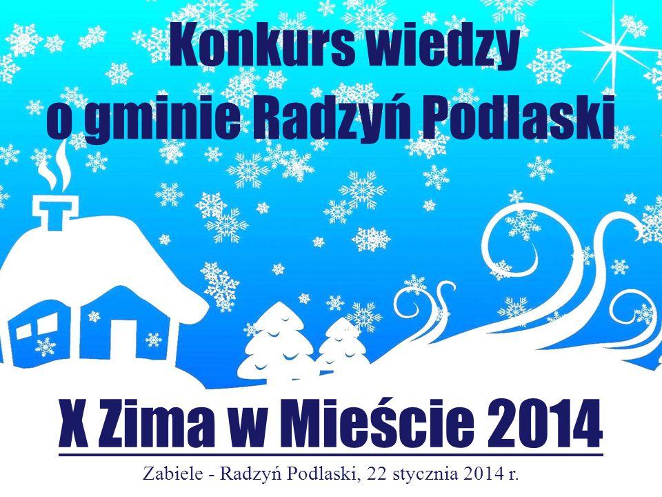 X Zima w Mieście 2014 o gminie Radzyń Podlaski Konkurs wiedzy