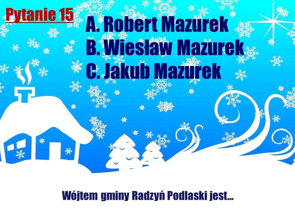 Wójtem gminy Radzyń Podlaski jest…