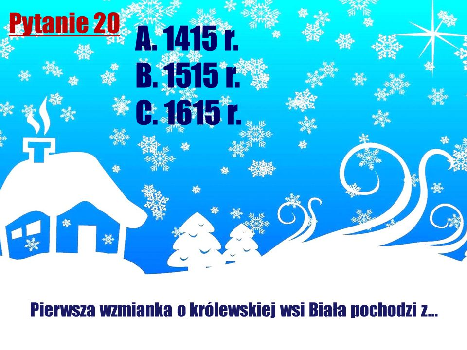 Pierwsza wzmianka o królewskiej wsi Biała pochodzi z…