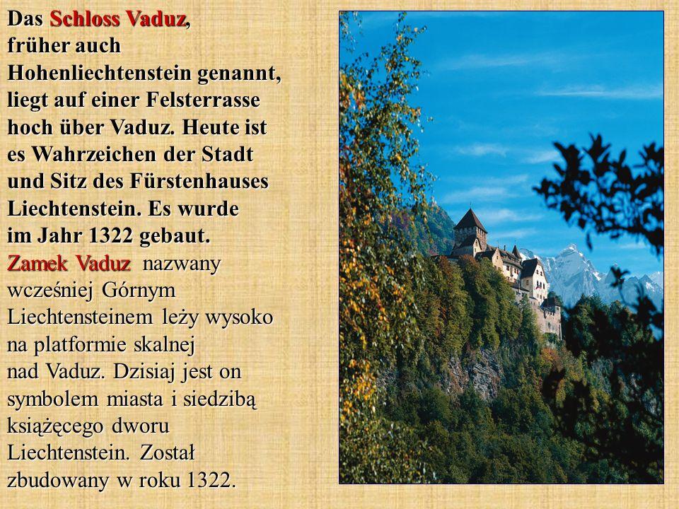 Das Schloss Vaduz, früher auch Hohenliechtenstein genannt, liegt auf einer Felsterrasse hoch über Vaduz.