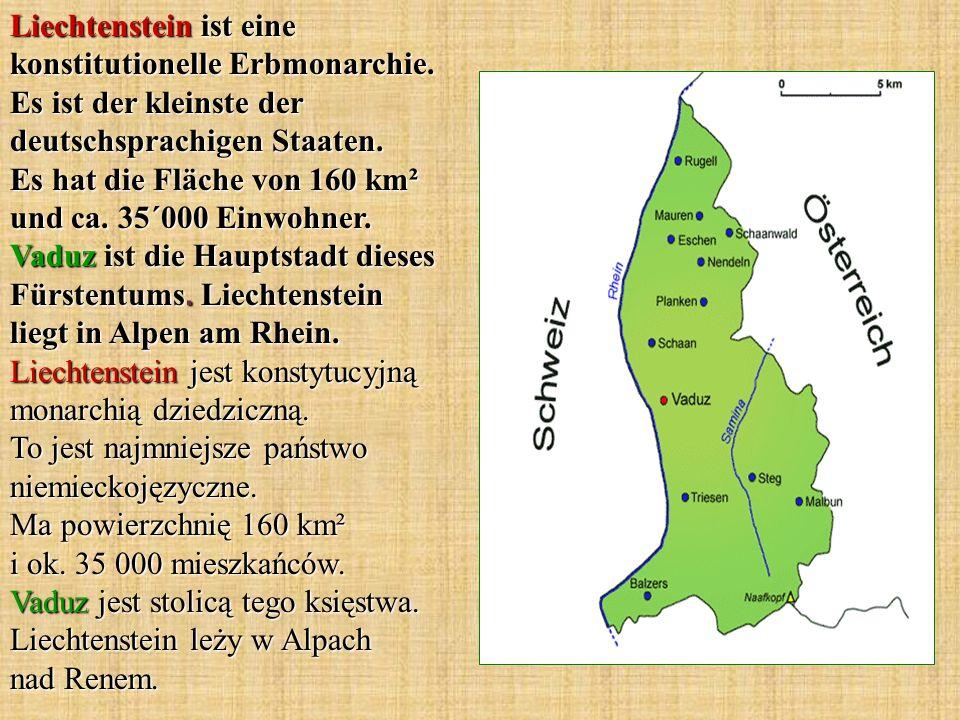 Liechtenstein ist eine konstitutionelle Erbmonarchie