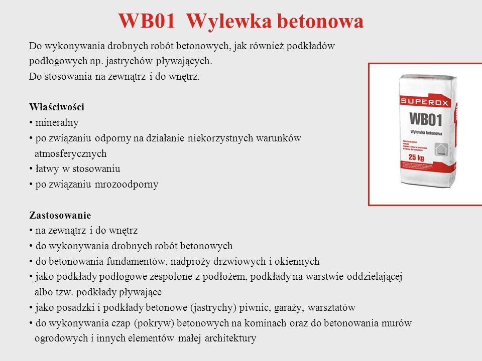 WB01 Wylewka betonowa Do wykonywania drobnych robót betonowych, jak również podkładów. podłogowych np. jastrychów pływających.