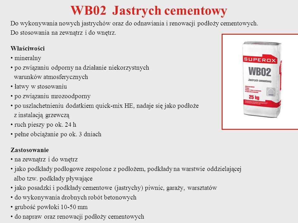 WB02 Jastrych cementowy Do wykonywania nowych jastrychów oraz do odnawiania i renowacji podłoży cementowych.