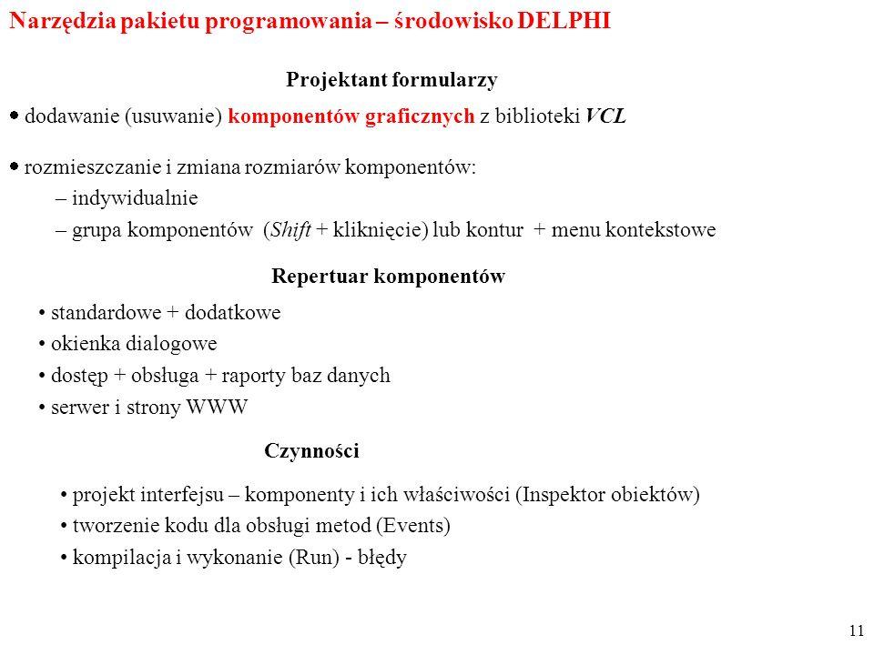 Narzędzia pakietu programowania – środowisko DELPHI