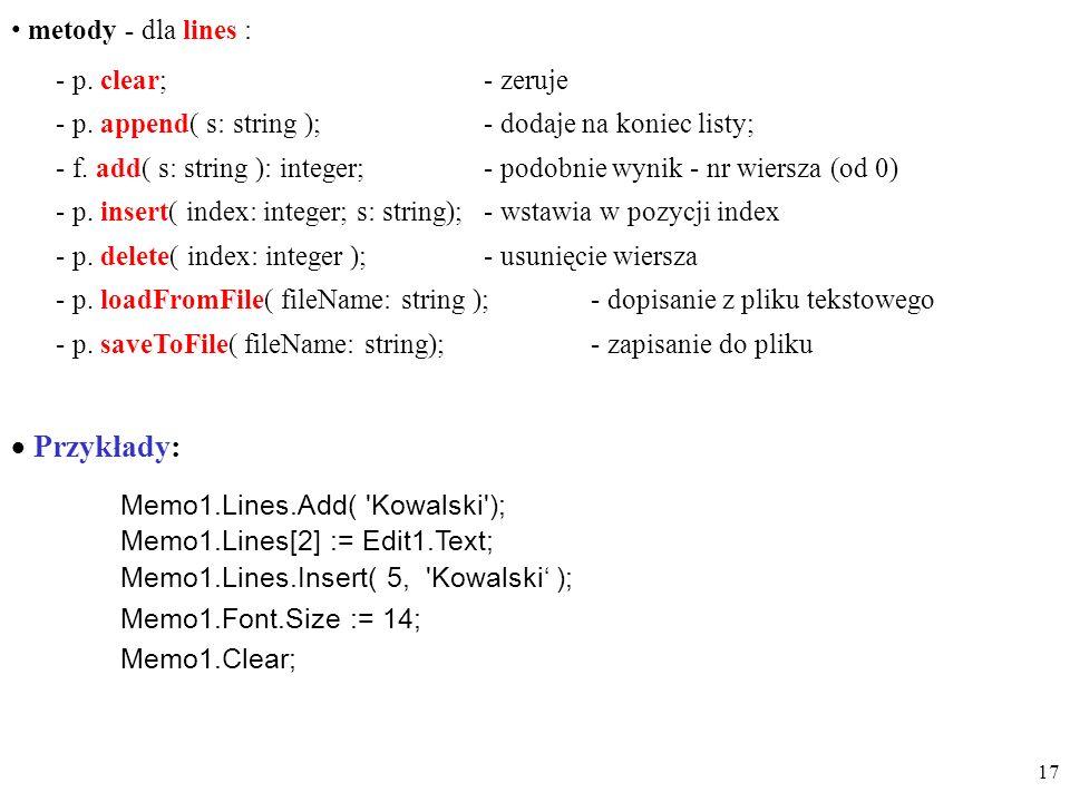 Przykłady: metody - dla lines : - p. clear; - zeruje