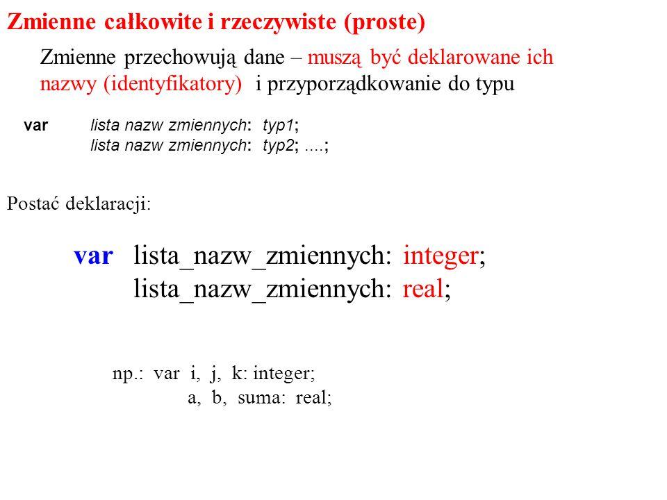 var lista_nazw_zmiennych: integer; lista_nazw_zmiennych: real;