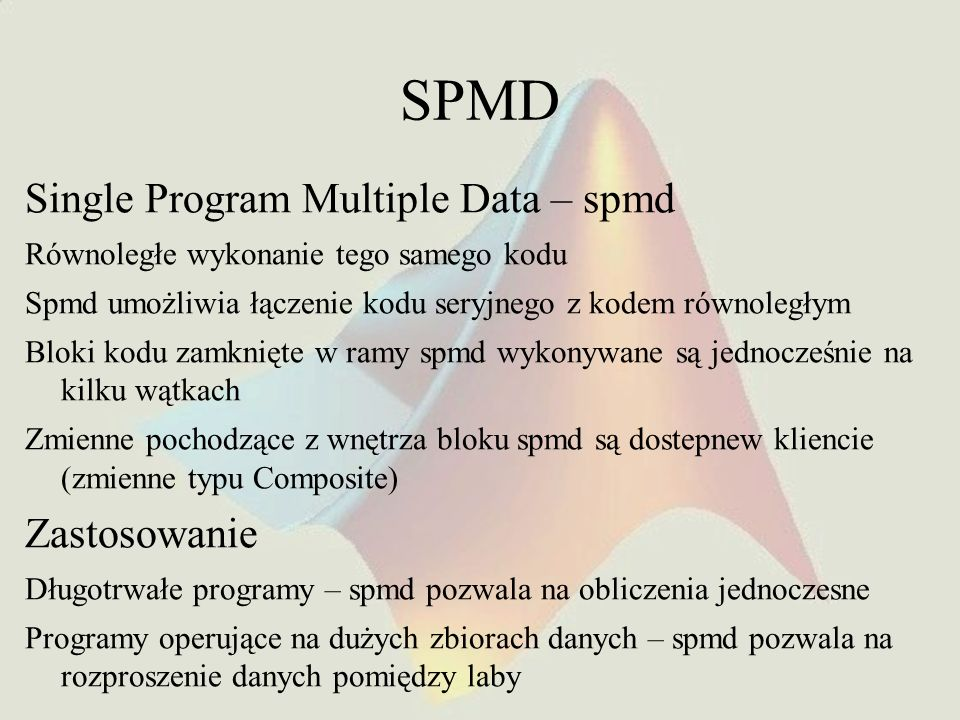 SPMD Single Program Multiple Data – spmd Zastosowanie