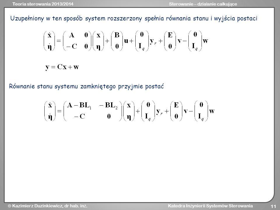 Uzupełniony w ten sposób system rozszerzony spełnia równania stanu i wyjścia postaci