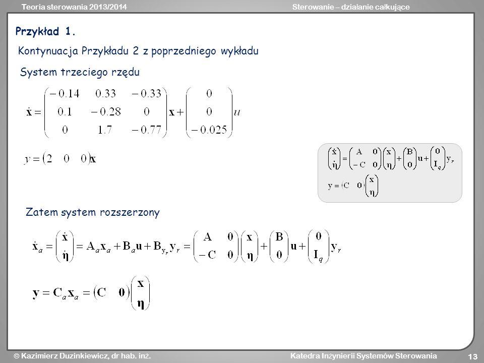 Przykład 1. Kontynuacja Przykładu 2 z poprzedniego wykładu.