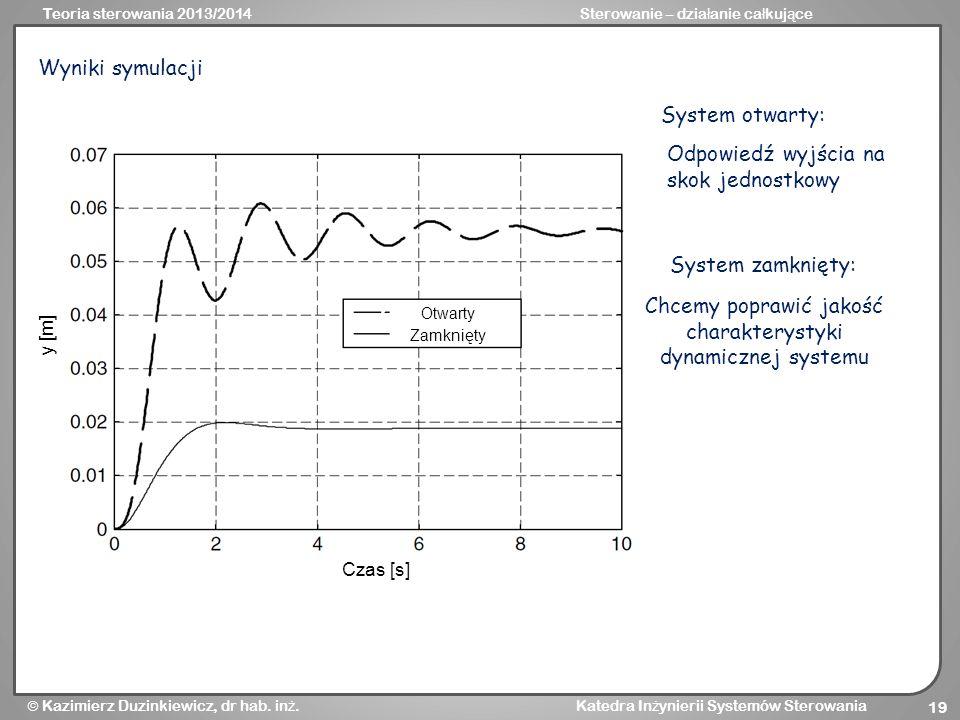 Chcemy poprawić jakość charakterystyki dynamicznej systemu