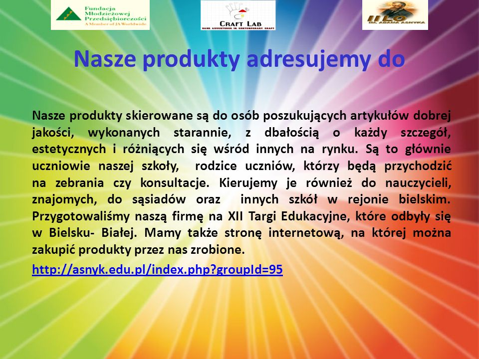 Nasze produkty adresujemy do