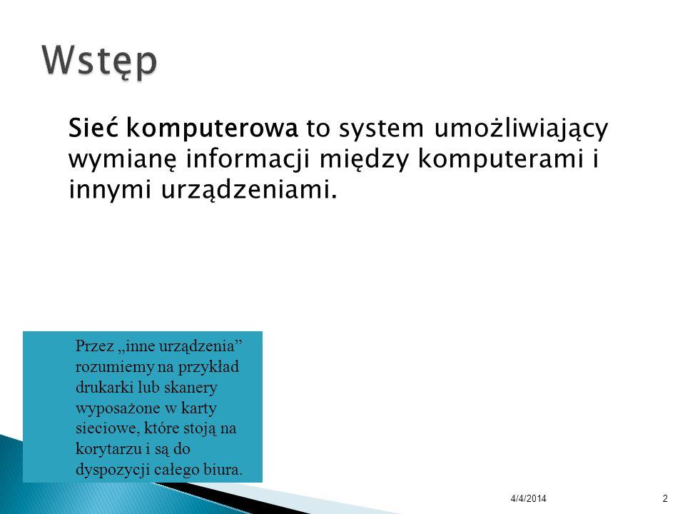 Wstęp Sieć komputerowa to system umożliwiający wymianę informacji między komputerami i innymi urządzeniami.