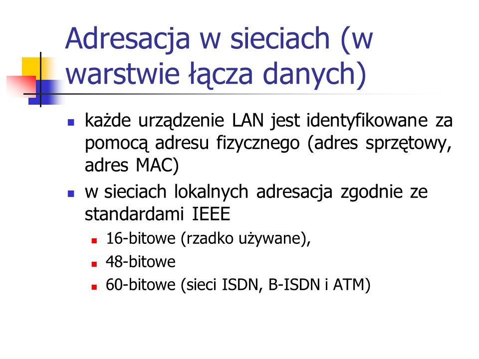 Adresacja w sieciach (w warstwie łącza danych)