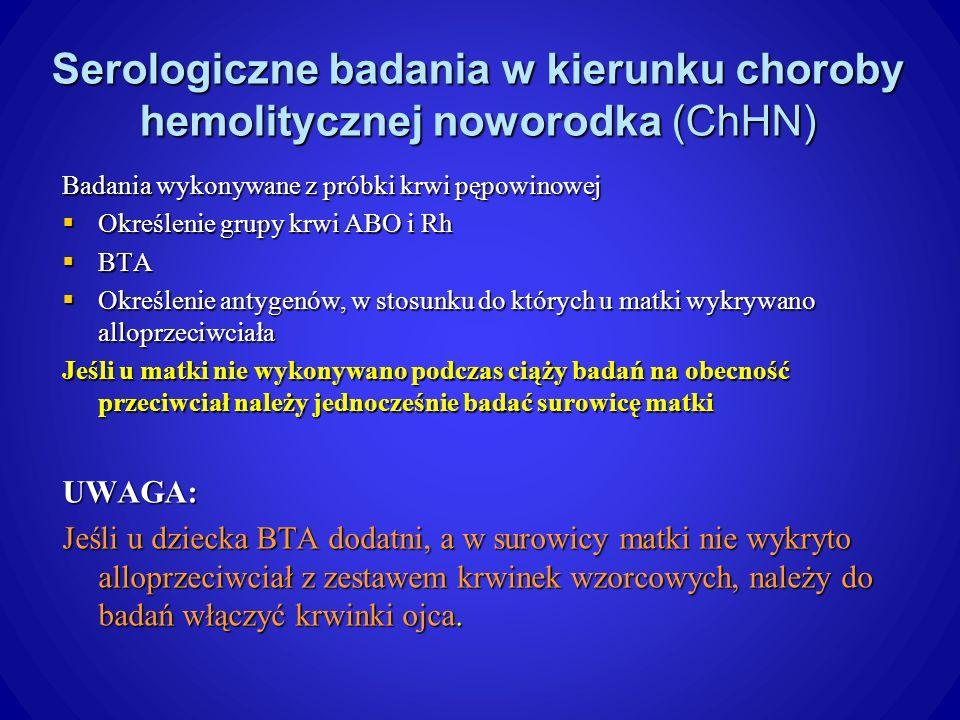 Serologiczne badania w kierunku choroby hemolitycznej noworodka (ChHN)
