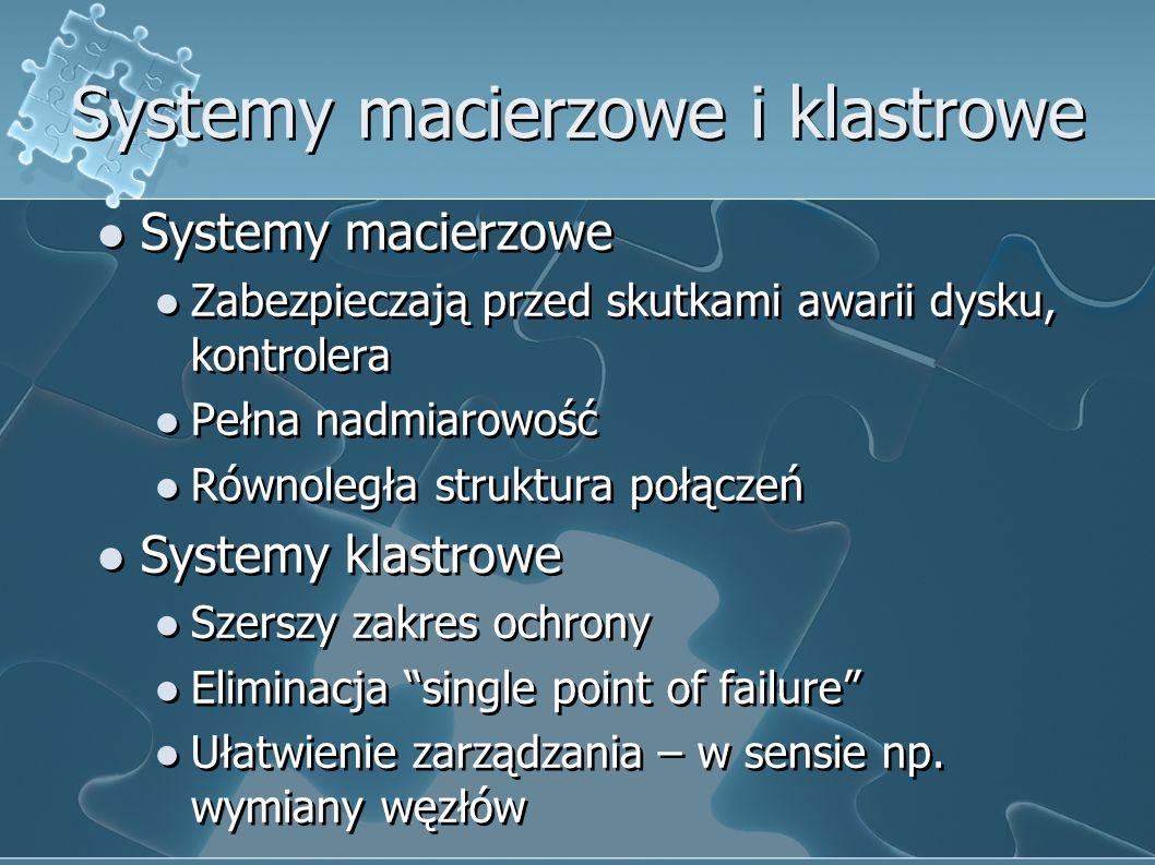 Systemy macierzowe i klastrowe