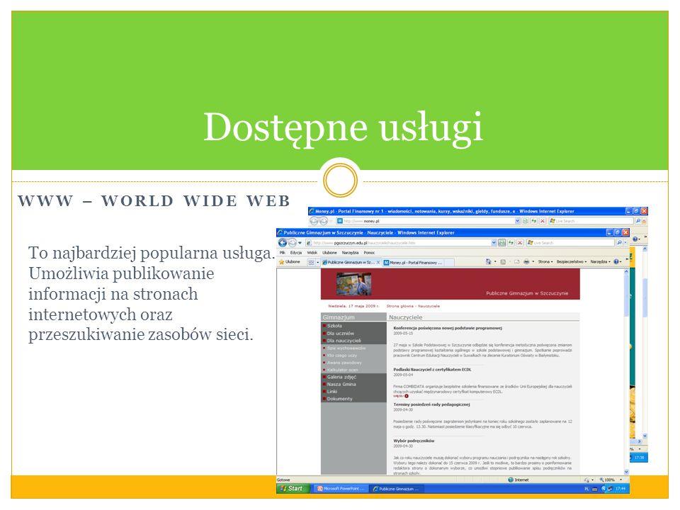 Dostępne usługi www – world Wide web.