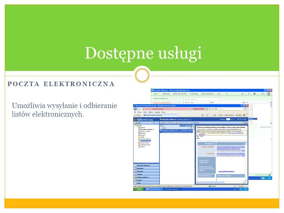 Dostępne usługi Poczta elektroniczna Umożliwia wysyłanie i odbieranie listów elektronicznych.