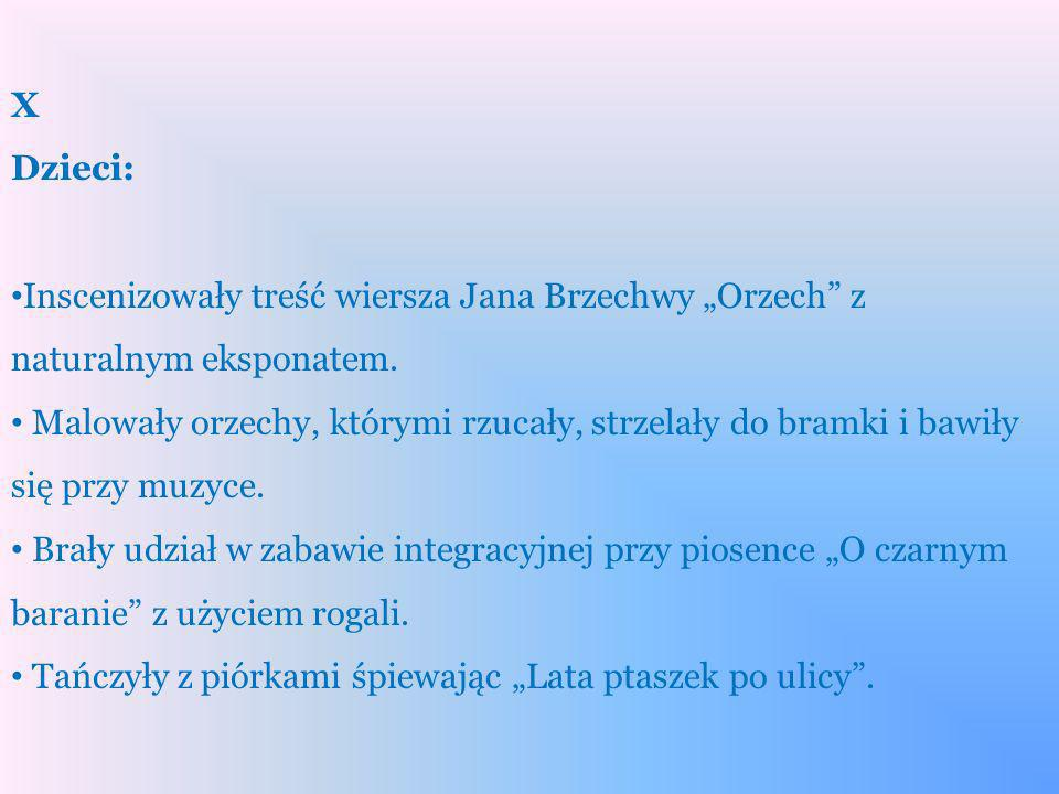 """X Dzieci: Inscenizowały treść wiersza Jana Brzechwy """"Orzech z naturalnym eksponatem."""