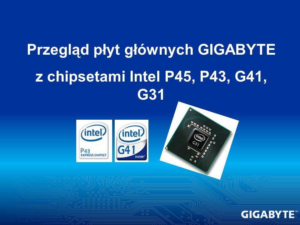 Przegląd płyt głównych GIGABYTE z chipsetami Intel P45, P43, G41, G31